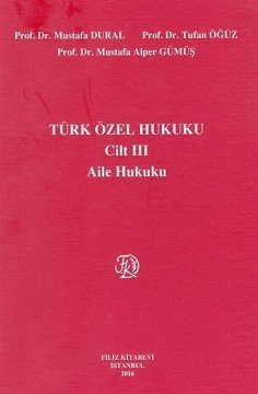 Türk Özel Hukuku Cilt 3 (Aile Hukuku)