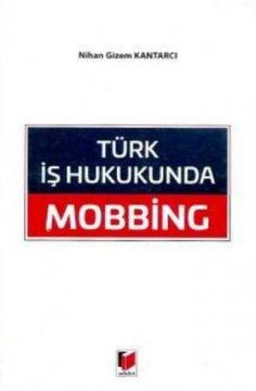 Türk İş Hukukunda Mobbing