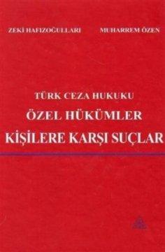 Türk Ceza Hukuku Özel Hükümler-Kişilere Karşı Suçlar