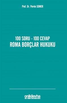 100 Soru–100 Cevap Roma Borçlar Hukuku