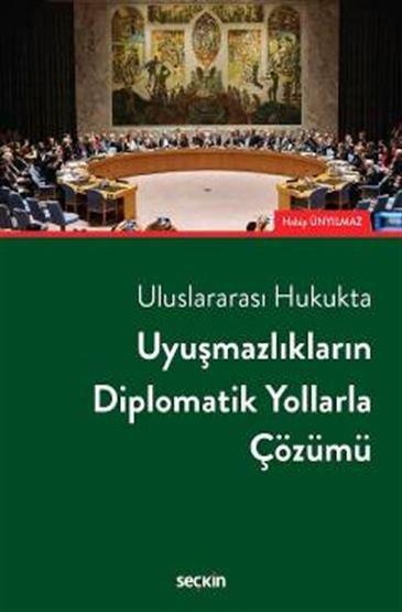 Uluslararası Hukukta Uyuşmazlıkların Diplomatik Yollarla Çözümü