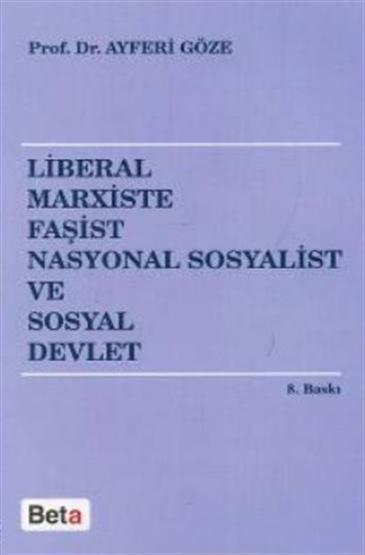 Liberal, Marxiste, Faşist, Nasyonal Sosyalist ve Sosyal Devlet