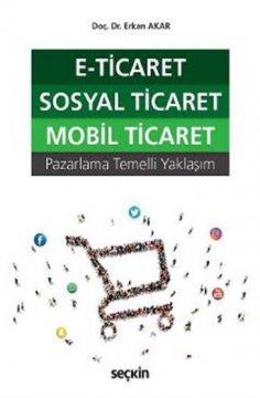 E-Ticaret, Sosyal Ticaret, Mobil Ticaret