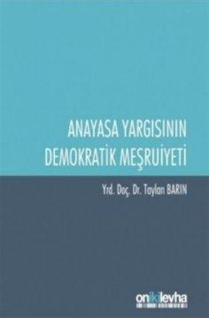 Anayasa Yargısının Demokratik Meşruiyeti
