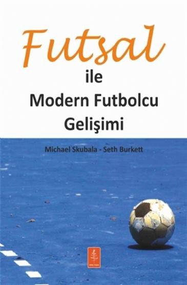 Futsal İle Modern Futbolcu Gelişimi