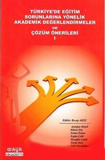 Eğitim Sorunlarına Yönelik Akademik Değerlendirmeler ve Çözüm Önerileri 1