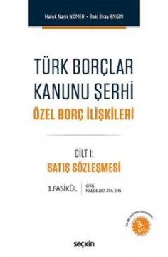 Türk Borçlar Kanunu Şerhi Özel Borç İlişkileri Cilt 1