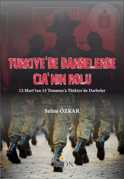 Türkiye'de Darbelerde  CIA'nın Rolü