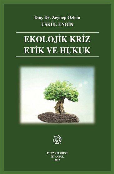 Ekolojik Kriz Etik ve Hukuk