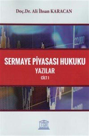 Sermaye Piyasası Hukuku Yazılar Cilt 1