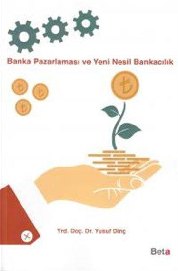 Banka Pazarlaması ve Yeni Nesil Bankacılık