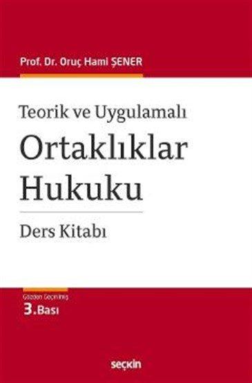 Teorik ve Uygulamalı Ortaklıklar Hukuku Ders Kitabı