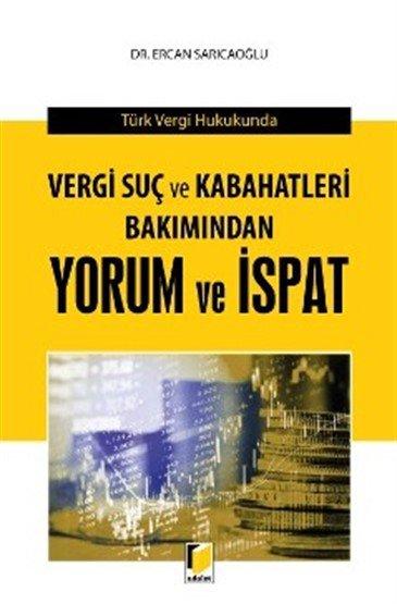 Türk Vergi Hukukunda Vergi Suç ve Kabahatleri Bakımından Yorum ve İspat