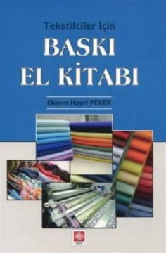 Tekstilciler İçin Baskı El Kitabı