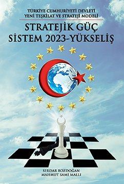 Stratejik Güç Sistem 2023 - Yükseliş