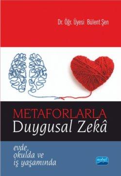 Metaforlarla Duygusal Zeka - Evde, Okulda ve İş Yaşamında