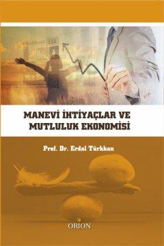 Manevi İhtiyaçlar ve Mutluluk Ekonomisi