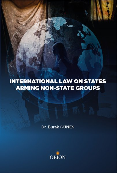 International Law on States Arming Non-State Groups