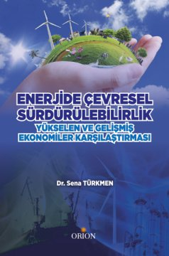 Enerjide Çevresel Sürdürülebilirlik:  Yükselen ve Gelişmiş Ekonomiler Karşılaştırması