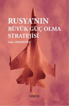 Rusya'nın Büyük Güç Olma Stratejisi