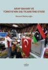 Arap Baharı ve Türkiye'nin Dış Ticaretine Etkisi