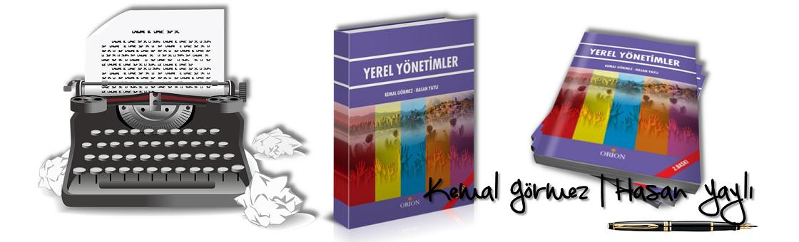 Yerel Yönetimler & Kemal Gormez | Hasan Yaylı